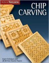 Chip Carving: Expert Techniques and 50 All-Time Favorite Projects - Woodcarving Illustrated