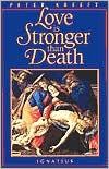 Love Is Stronger than Death - Peter Kreeft