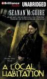 A Local Habitation (October Daye Novels) - Seanan McGuire