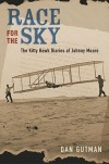 Race for the Sky: The Kitty Hawk Diaries of Johnny Moore - Dan Gutman