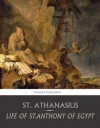 Life of St. Anthony of Egypt - St. Athanasius of Alexandria