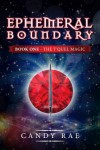 Ephemeral Boundary (T'Quel Magic 1) (The T'Quel Magic - A Trilogy) - Candy Rae