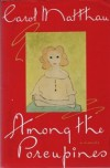 Among the Porcupines: A Memoir - Carol Matthau