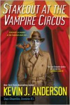 Stakeout at the Vampire Circus - Kevin J. Anderson
