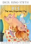 Ace: The Very Important Pig - Dick King-Smith