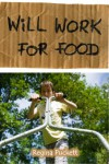 Will Work for Food - Regina Puckett