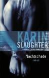 Nachtschade (Grant County #1) - Karin Slaughter, Ineke Lenting