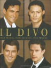 "Il Divo: Our Music, Our Journey, Our Words - Il ""Divo"", Il Divo Touring Limited, Simon Cowell"