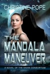 The Mandala Maneuver - Christine Pope