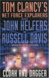 Cloak and Dagger (Tom Clancy's Net Force Explorers, #17) - Tom Clancy, Steve Pieczenik, John Helfers, Russel Davis