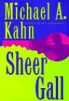 Sheer Gall - Michael A. Kahn