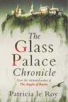The Glass Palace Chronicle - Patricia le Roy