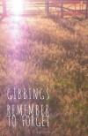Remember to Forget - Jonny Gibbings