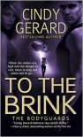 To the Brink (Bodyguards Series #3) - Cindy Gerard