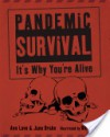 Pandemic Survival: It's Why You're Alive - Ann Love, Jane Drake, Bill Slavin