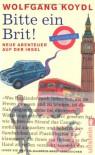 Bitte Ein Brit!Neue Abenteuer Auf Der Insel - Wolfgang Koydl