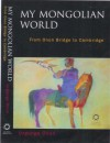 My Mongolian World - Urgunge Onon