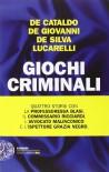 Giochi criminali - De Cataldo;De Giovanni;De Silva;Lucarelli