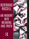 An Inquiry Into Meaning and Truth - Bertrand Russell