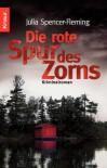 Die rote Spur des Zorns: Kriminalroman - Julia Spencer-Fleming