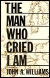 The Man Who Cried I Am - John A. Williams