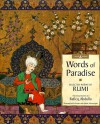 Words of Paradise : Selected Poems of Rumi - Jalal Al-Din Rumi;Raficq Abdulla
