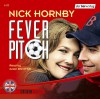 Fever Pitch. 6 CDs . Level: Intermediate - Nick Hornby;Julian Rhind-Tutt;Julian Rhind- Tutt