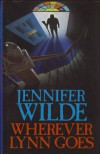 Wherever Lynn Goes - Jennifer Wilde