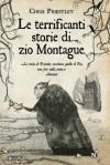 Le terrificanti storie di zio Montague - Chris Priestley, Chiara Manfrinato, David   Roberts