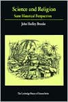 Science and Religion: Some Historical Perspectives (Cambridge Studies in the History of Science) - John Hedley Brooke