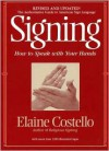 Signing: How to Speak with Your Hands - Elaine Costello, Lois A. Lehman