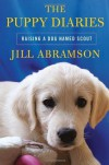 The Puppy Diaries: Raising a Dog Named Scout - Jill Abramson
