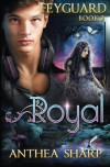 Royal: Feyguard Book 2 (Volume 2) - Anthea Sharp