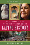 Everything You Need to Know About Latino History: 2008 Edition - Himilce Novas