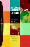 Le ore - Michael Cunningham, Ivan Cotroneo