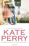 Mad About You (Laurel Heights) - Kate Perry