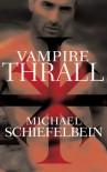 Vampire Thrall - Michael Schiefelbein