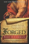 Forged: Writing in the Name of God--Why the Bible's Authors Are Not Who We Think They Are - Bart D. Ehrman