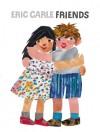Friends - Eric Carle