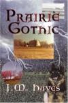 Prairie Gothic (Mad Dog & Englishman Mysteries) - J M Hayes