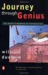 Journey through Genius: The Great Theorems of Mathematics - William Dunham