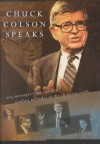 Chuck Colson Speaks: Twelve Key Speeches by America's Foremost Christian Thinker - Charles Colson