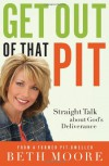 Get Out of That Pit: Straight Talk about God's Deliverance - Beth Moore