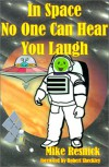 In Space No One Can Hear You Laugh - Mike Resnick