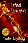 Lethal Inheritance (Diamond Peak #1) - Tahlia Newland