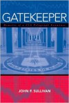 Gatekeeper: Memoirs of a CIA Polygraph Examiner - John F. Sullivan