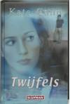 Twijfels / druk 1 (Kate Cann-trilogie (3)) - K. Cann