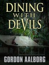 Dining with Devils - Gordon Aalborg