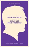 Definitely Maybe - Boris Strugatsky, Arkady Strugatsky, Antonina W. Bouis