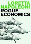 Rogue Economics - Loretta Napoleoni